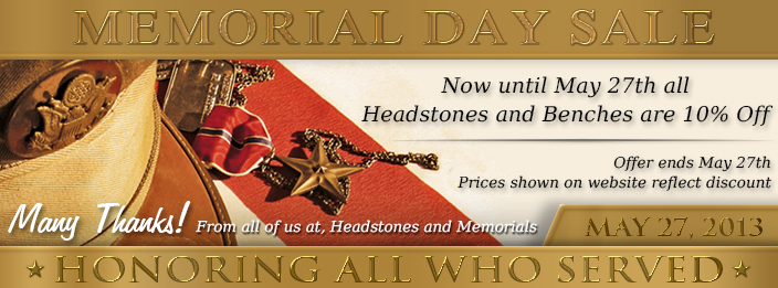 10% Off All Headstones and Benches Until May 27, 2013